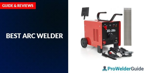 Best Arc Welder Review and Guide 2