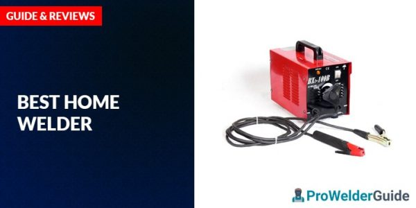 Best Home Welder – Guide and Review