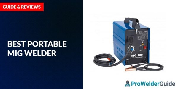 Best Portable Mig Welder – Guide and Review 2
