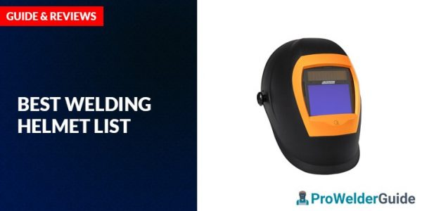 Best Welding Helmet List – Guide and Review