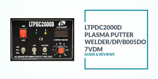 LTPDC2000D Plasma Putter Welder/DP/B005DO7VDM Review