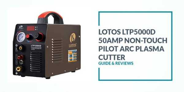 Lotos LTP5000D Review: 50AMP Non-Touch Pilot Arc Plasma Cutter Best Price Overview
