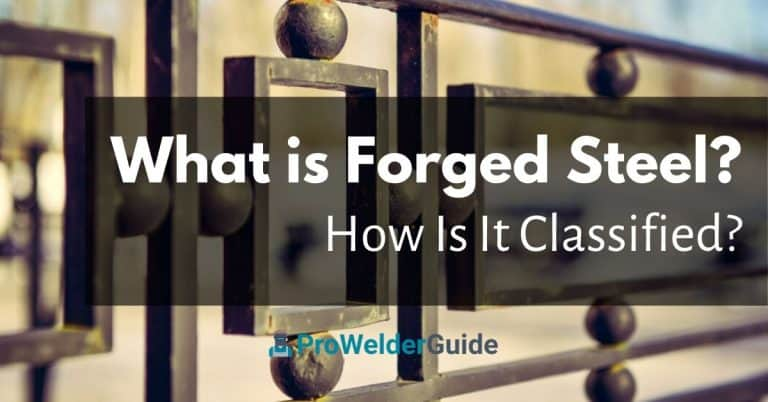 What Is Forged Steel And How Is It Classified?