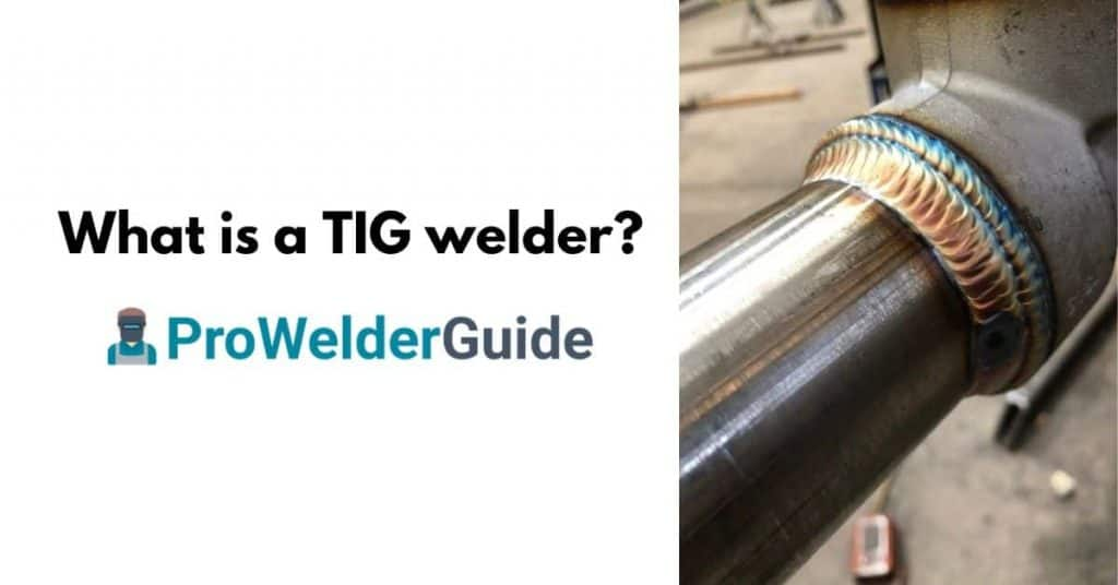 What is a TIG welder