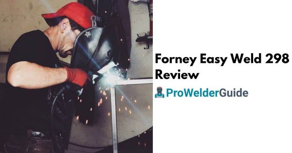 Forney Easy Weld 298 Review