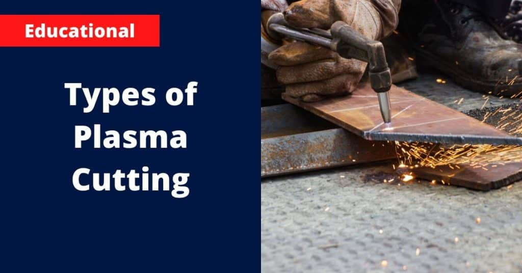 Types of Plasma Cutting (1)