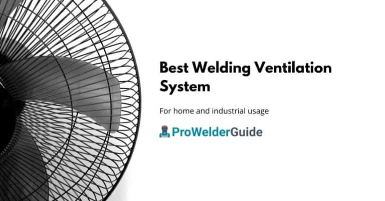 Best Welding Ventilation System