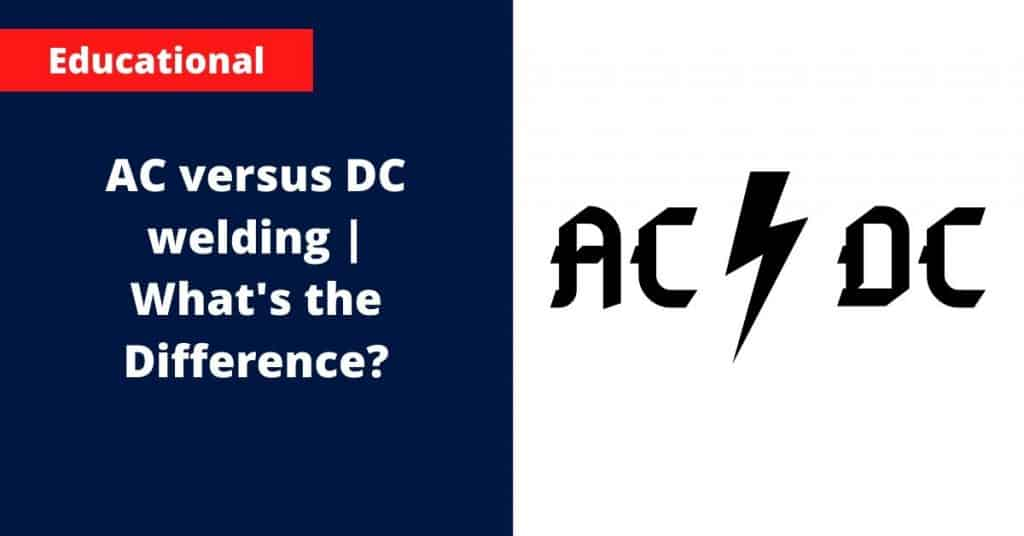 AC versus DC welding What's the Difference