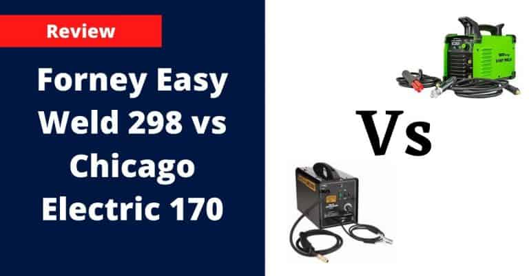 Forney Easy Weld 298 vs Chicago Electric 170 Amp MIG/Flux Wire Welder