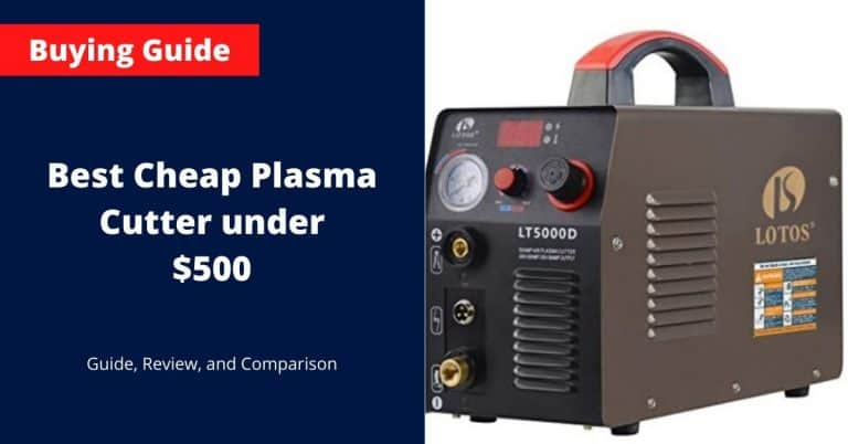 Best Cheap Plasma Cutter under $500