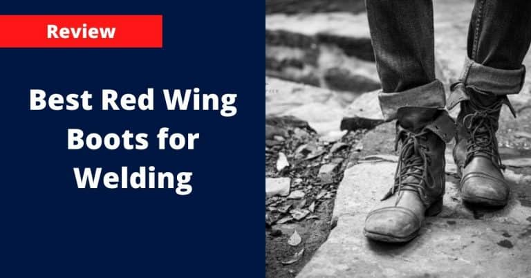 Best Red Wing Boots for Welding | RW 5686 Work Boot Review