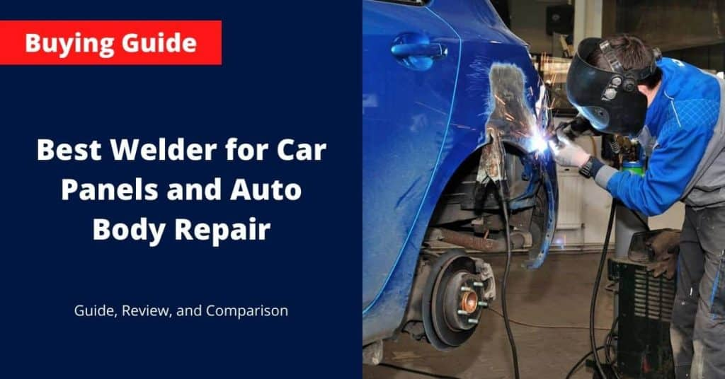 Best Welder For Car Panels And Auto Body Repair 2020