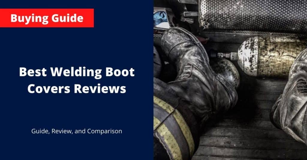 Best Welding Boot Covers Reviews