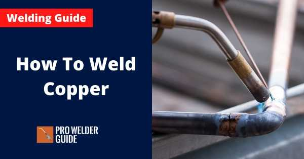 How To Weld Copper
