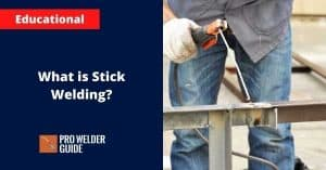 What is Stick Welding?